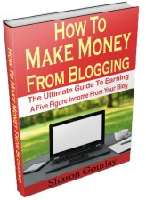 Sharon Gourlay How to Make Money From Blogging