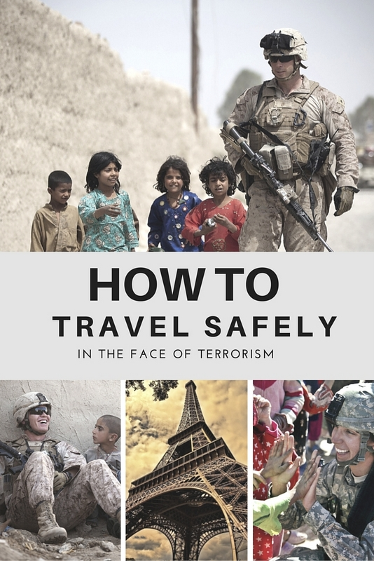How to Travel Safely in the Age of Terrorism. Do NOT Let Terrorists Win.