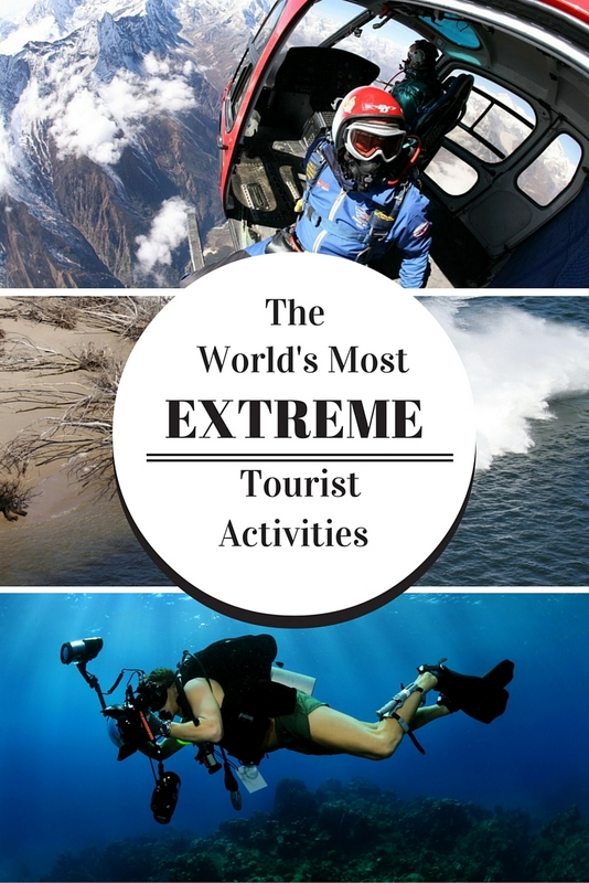 To embrace your inner stuntman, the following are the most extreme activities around the world; the most thrilling and frightening experience we can have as human beings!