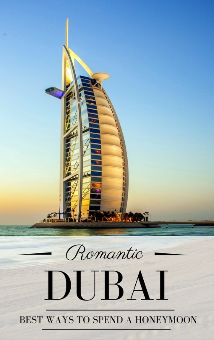 7 Best Ways To Spend A Romantic Honeymoon In Dubai Mapping Megan