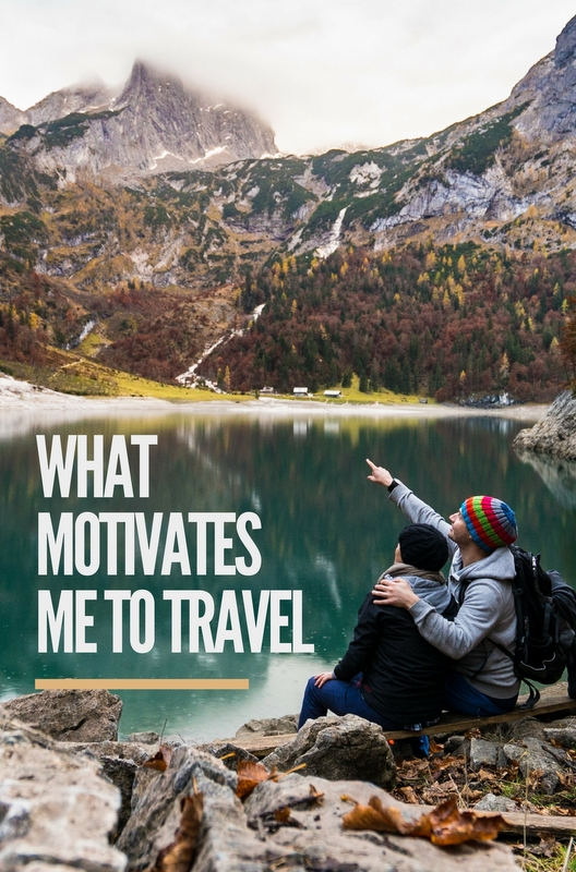 If there's a question I'm asked most frequently, it's what motivates me to travel. What motivated me to start, and what continues to motivate me today.