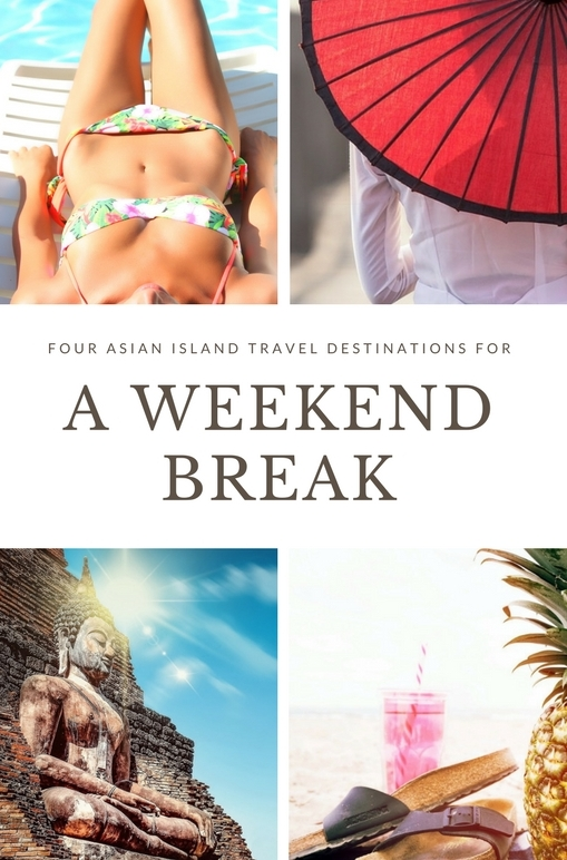 We all look forward to the weekend, though more so if you can explore a new destination. Here are four island destinations for those based in Asia.