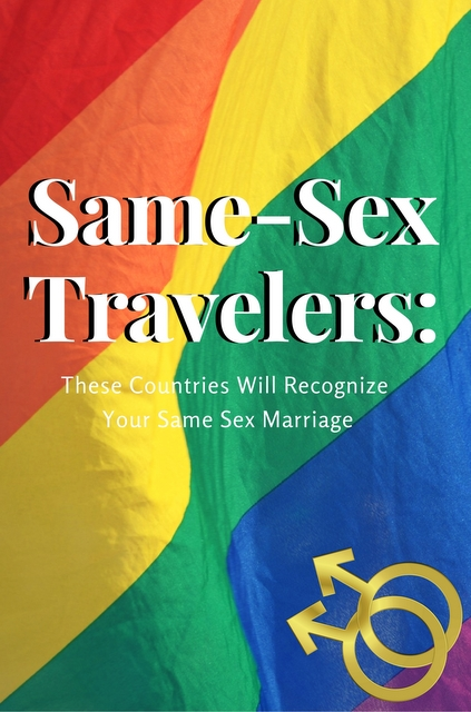 If you're part of the LGBTQI community, and want to travel, live overseas, or plan a destination wedding, these countries will recognize your right.