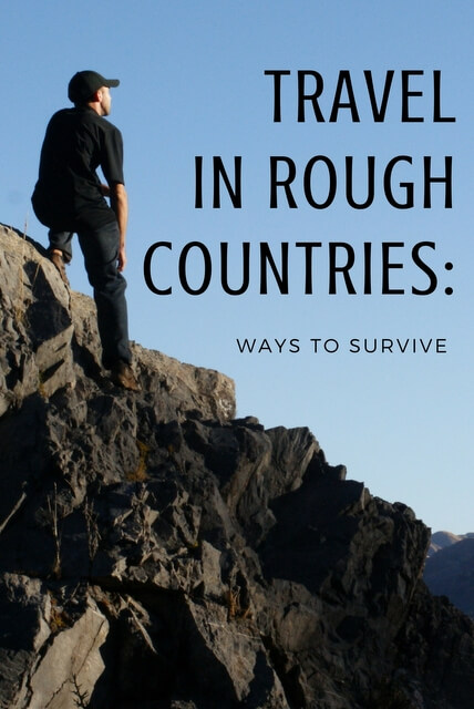 Tips for traveling in rough countries