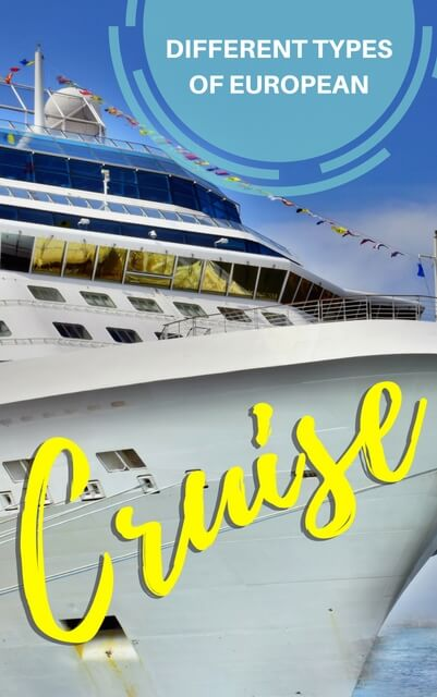 Different types of cruise options in Europe!