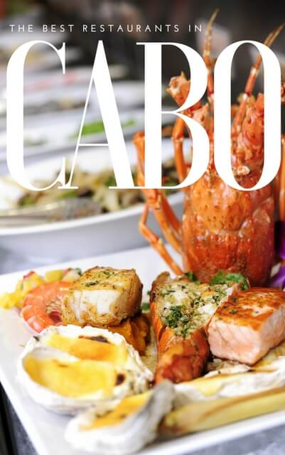 Three Amazing Restaurants To Visit In Cabo San Lucas Mexico