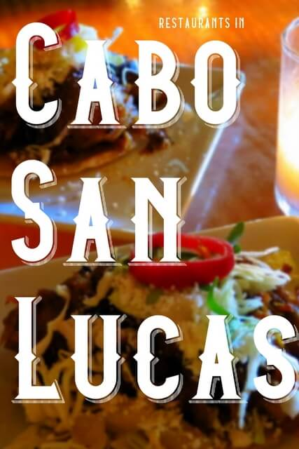 Amazing Restaurants in Cabo San Lucas