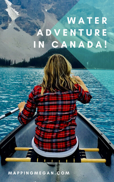 When it comes to Canada adventure travel, here are 3 water based adventures for your adventure travel bucketlists!