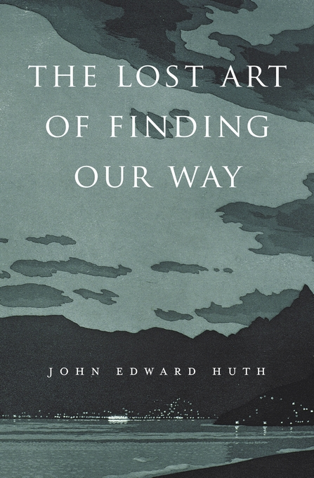 Book Cover: The Lost Art of Finding Our Way