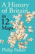 A History of Britain in 12 Maps (cover)