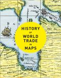 History of World Trade in Maps (cover)