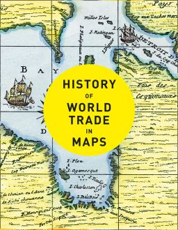 history-of-world-trade-in-maps