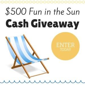 $500 Fun in the Sun Cash Giveaway - July 2-15