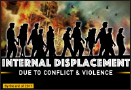 How many people are internally displaced due to conflict and violence?