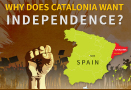 Why does Catalonia want Independence?