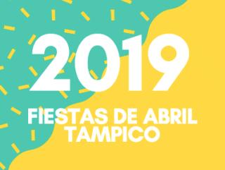 fiestas de abril tampico 2019