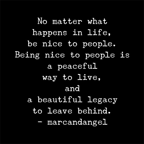 Image of: Stop Worrying Quote Marc And Angel Hack Life 15 Quotes That Will Change The Way You Treat People