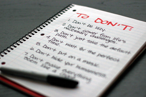 20 Things that Deserve to Be On Everyone's TO-DON'T List