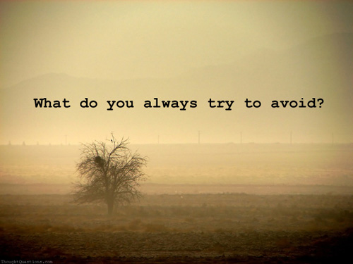 What do you always try to avoid?