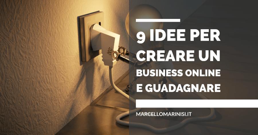 9 Idee per creare un business online e guadagnare