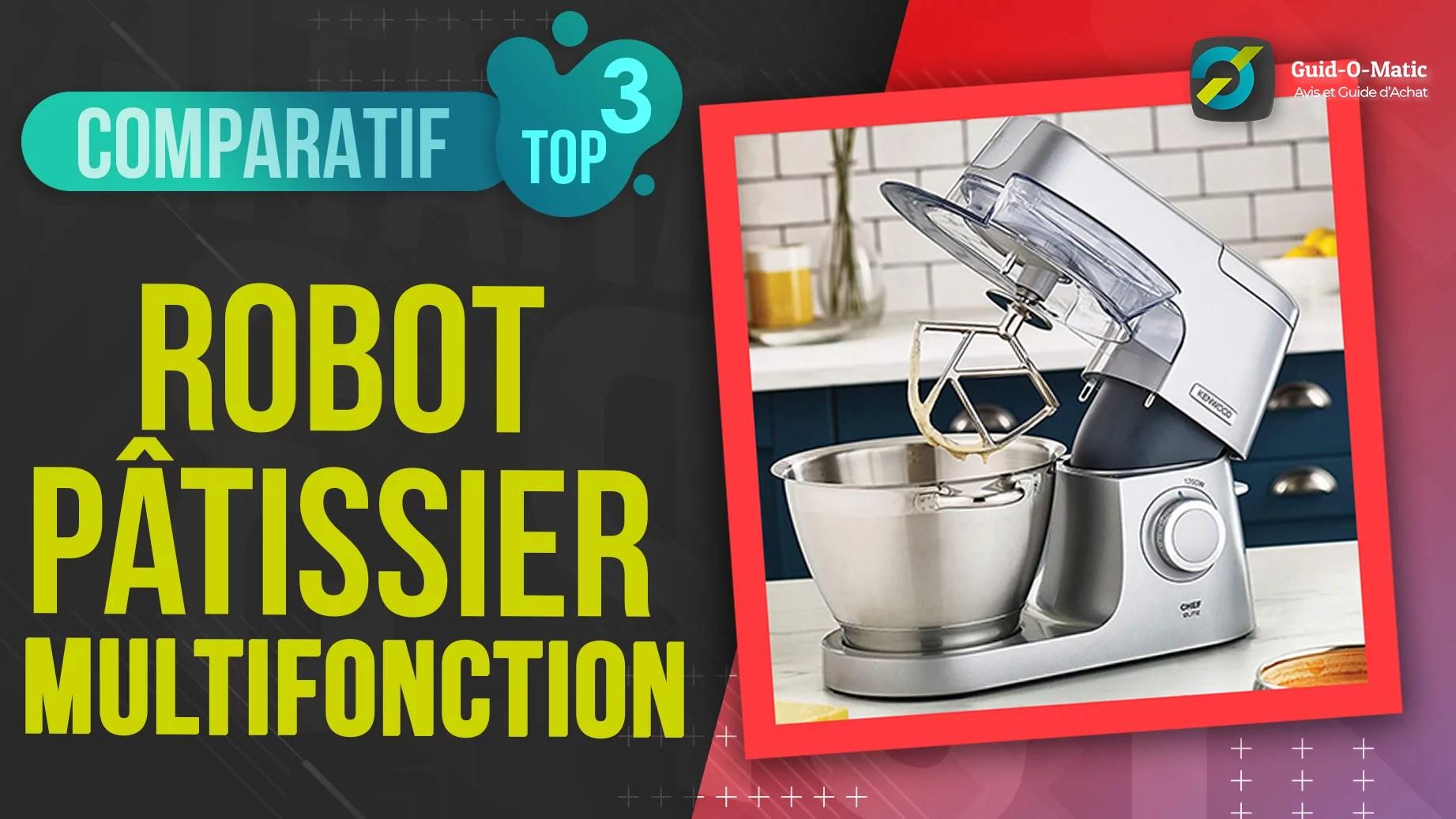 meilleur robot multifonction patissier