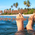 Le 1er Juillet 2019 : La Gazette N°29 – Juillet 2019