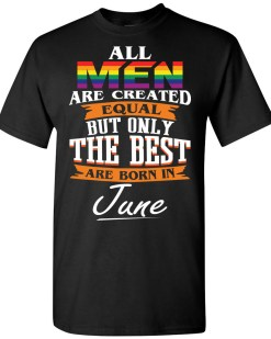 The Best Are Born In June T-shirt