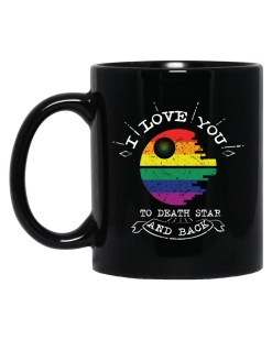 I Love You To The Death Star And Back LGBT Mugs