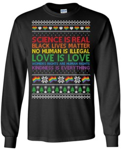 Science Is Real Black Lives Matter Ugly Christmas Long Sleeve T-Shirt