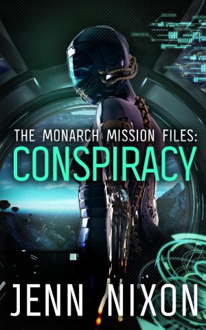 The Monarch Mission Files: Conspiracy by Jenn Nixon, science fiction