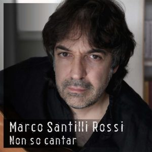 CD cover of Marco Santilli Rossi's single Non so cantar
