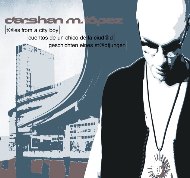 Biografie | CD-Cover Darshan M. López Tales From A Cityboy