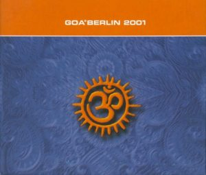 "Das Front-Cover der Doppel-CD ""Goa Berlin 2001"""