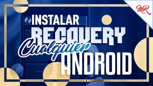 Cómo instalar un Recovery en cualquier android 2018