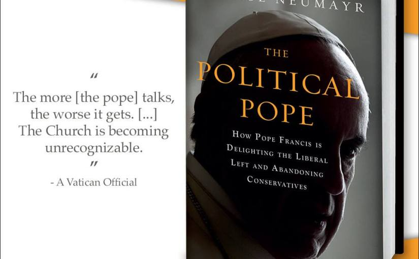 THE POLITICAL POPE. UN LIBRO NEGLI USA ANALIZZA CRITICAMENTE IL PONTIFICATO DI BERGOGLIO.