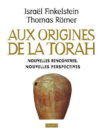 Aux origines de la Torah de Israel Finkelstein et Thomas Römer