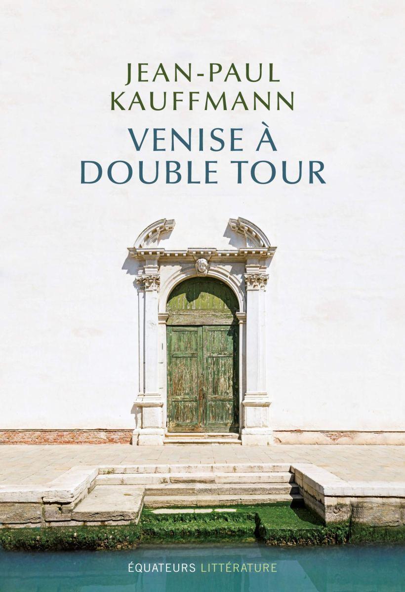 Venise à double tour de Jean-Paul Kauffmann