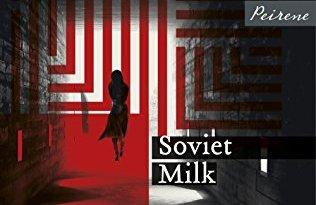 Soviet Milk de Nora Ikstena