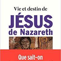 Vie et destin de Jésus de Nazareth de Daniel Marguerat