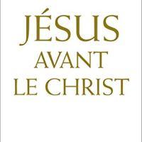 Jésus avant le Christ de Armand Abécassis