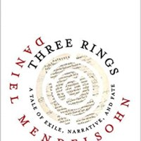 Three Rings: A Tale of Exile, Narrative, and Fate de Mendelsohn