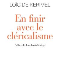 En finir avec le cléricalisme de Loïc de Kerimel