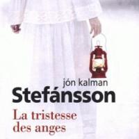 La tristesse des anges de Jón Kalman Stefánsson