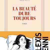La beauté dure toujours de Alexis Jenni