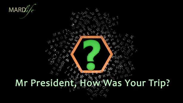 RHETORICS – Mr President, How Was Your Trip?