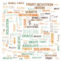 Grace, Love, Trust, Belief, Believe, Faith, Big Faith, Small Faith, Needs, Wants, Absolute,