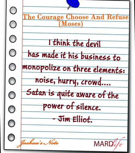 Christian, Courage, Michael Catt, Choose, Refuse, Moses, Courageous Living, John Mason, Jim Elliot, Vance Havner, Martin Luther,