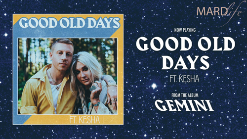 Song Of The Day: Macklemore Featuring Kesha – Good Old Days