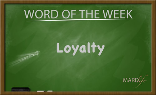 Loyalty – Word For The Week