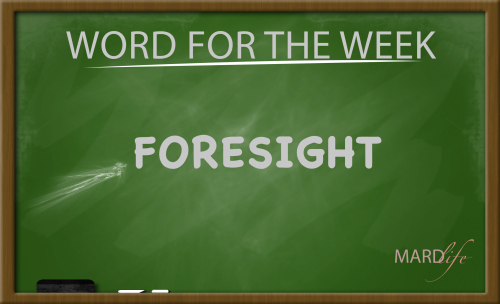 Foresight (Word For The Week)